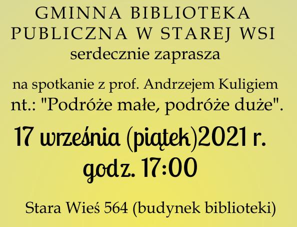 """""""PODRÓŻE MAŁE, PODRÓŻE DUŻE"""" - spotkanie z prof. Andrzejem Kuligiem - zdjęcie główne"""