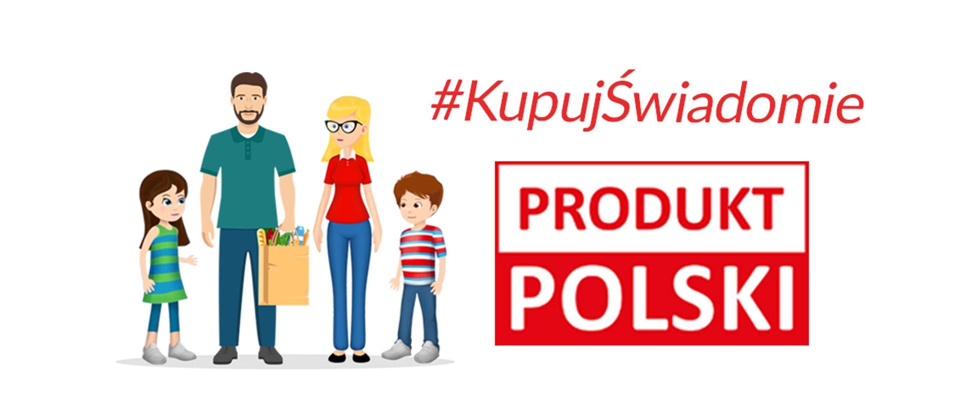 Kampania informacyjna - Kupuj świadomie-wybierz POLSKI PRODUKT - zdjęcie główne