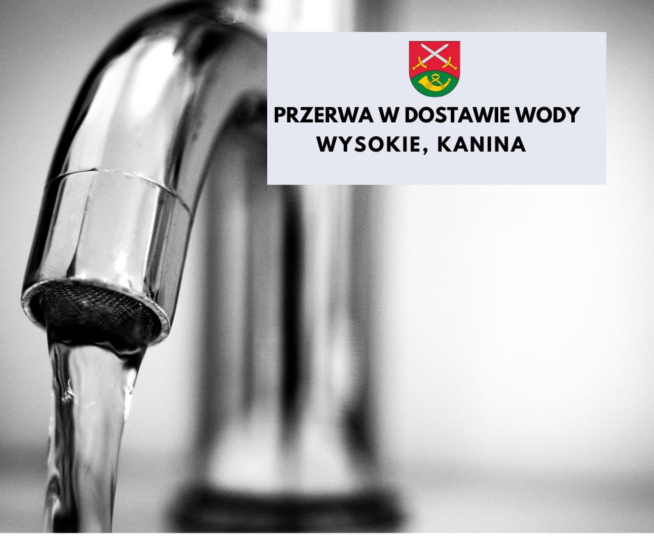 Przerwa w dostawie wody w miejscowości Wysokie i Kanina - zdjęcie główne
