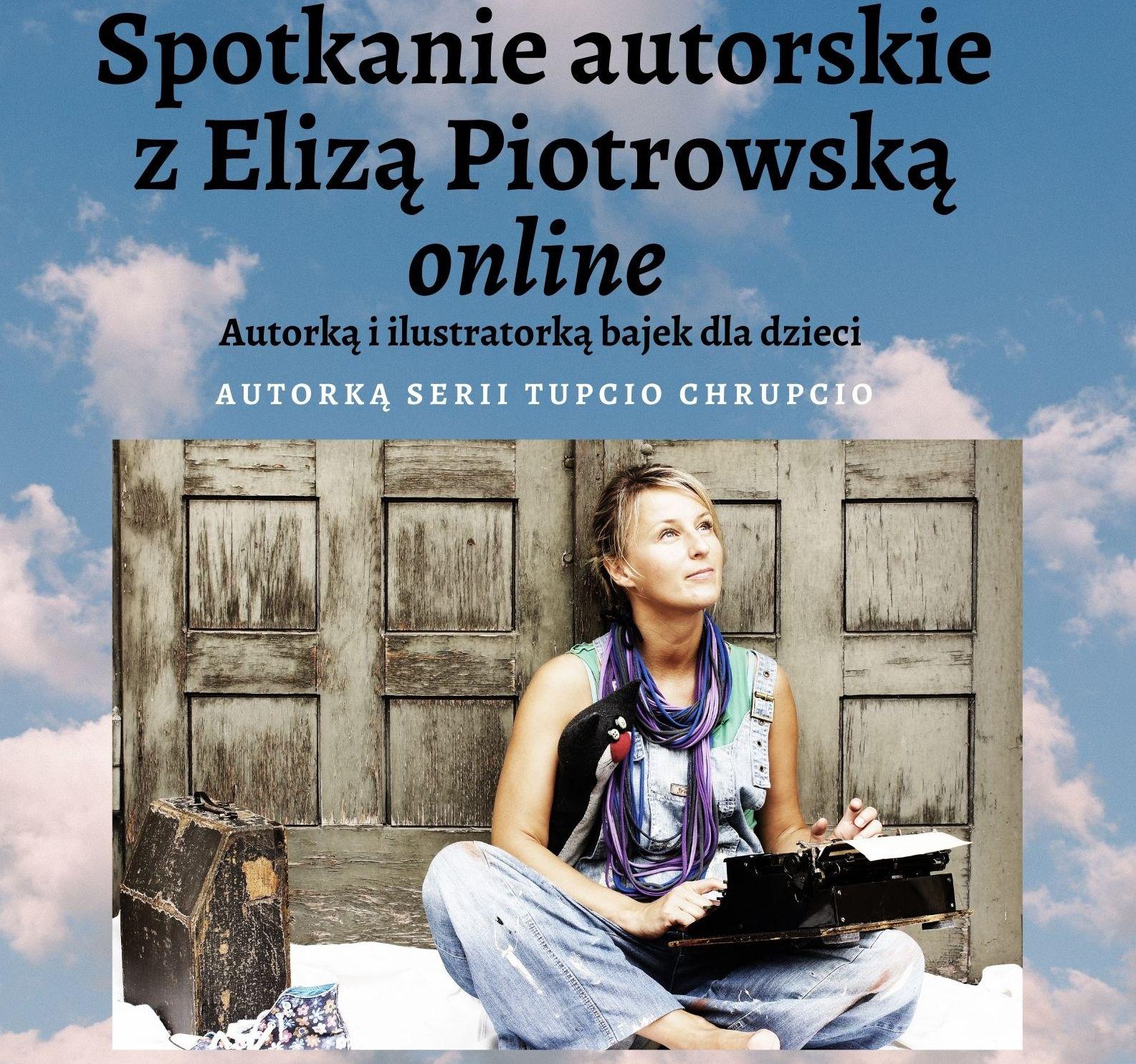 Spotkanie autorskie online dla dzieci ze znaną pisarką Elizą Piotrowską - 27 listopada - zdjęcie główne