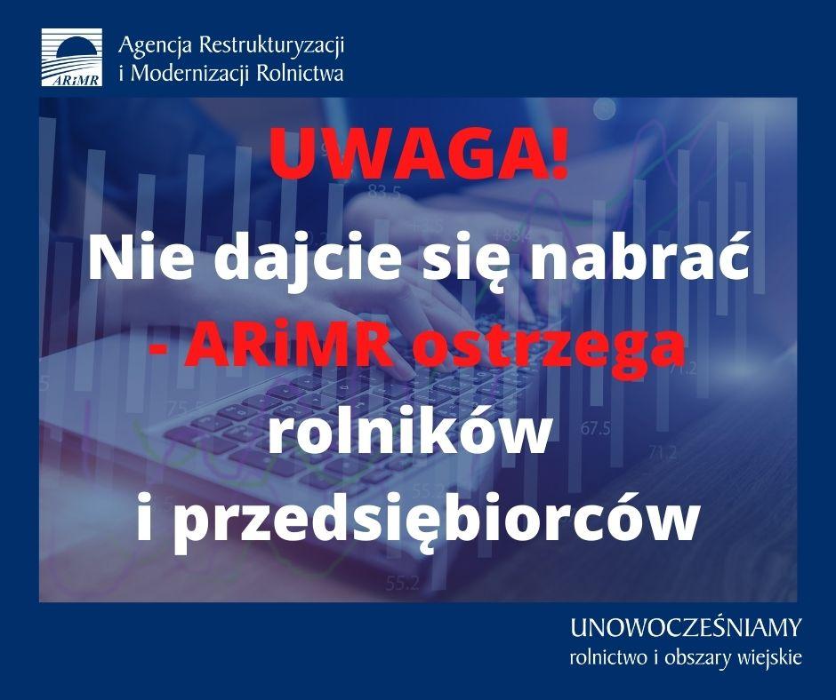 Nie dajcie się nabrać - ARiMR ostrzega rolników i przedsiębiorców - zdjęcie główne