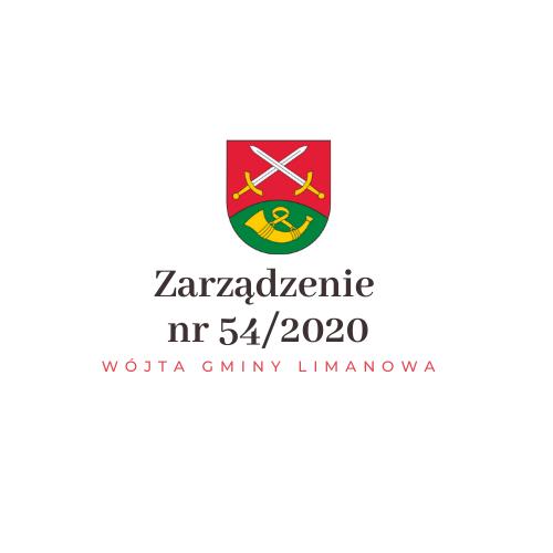 ZARZĄDZENIE  Nr 54/2020 Wójta Gminy Limanowa - zdjęcie główne