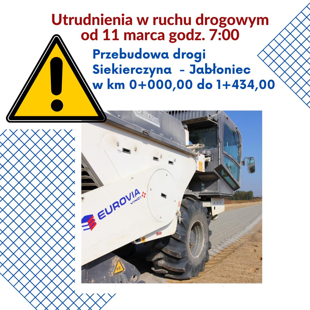 Przebudowa drogi Siekierczyna -Jabłoniec - od czwartku utrudnienia w ruchu - zdjęcie główne