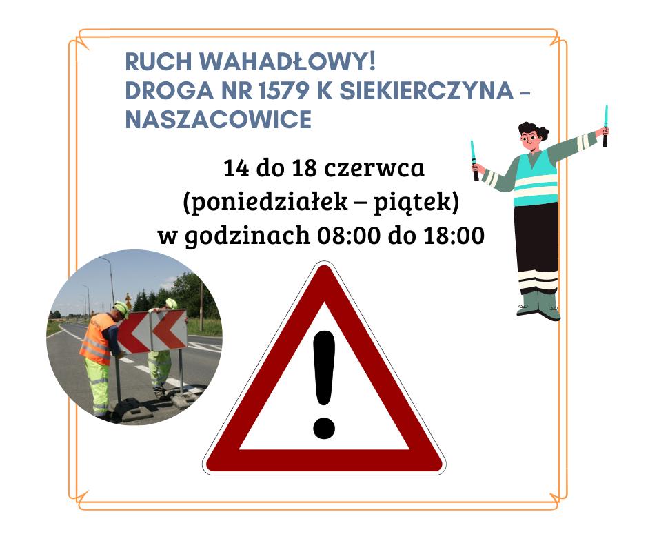 Ruch wahadłowy w ciągu drogi nr 1579 K Siekierczyna – Naszacowice - zdjęcie główne