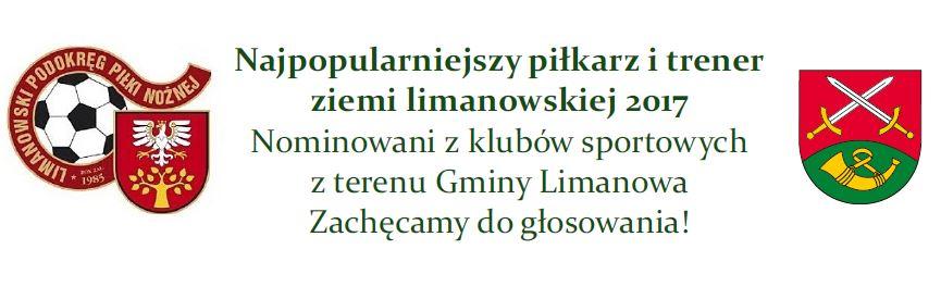 Zagłosuj na najpopularniejszego piłkarza i trenera Ziemi Limanowskiej 2017! - zdjęcie główne